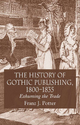 The History of Gothic Publishing, 1800-1835 - Franz J. Potter