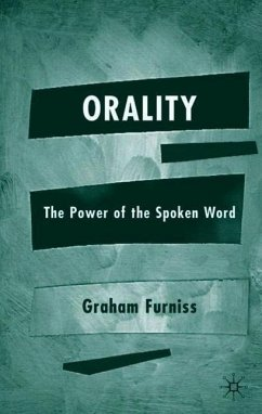 Orality: The Power of the Spoken Word - Furniss, Graham