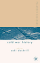 Palgrave Advances in Cold War History - Geraint Hughes; Saki Dockrill