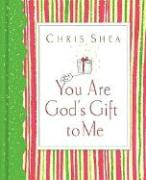 You Are God's Gift to Me