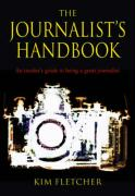 The Journalist's Handbook: An Insider's Guide to Being a Great Journalist