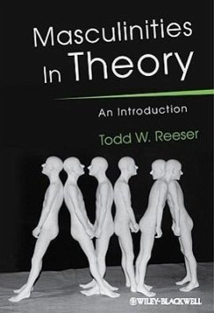Masculinities in Theory: An Introduction - Reeser, Todd W.