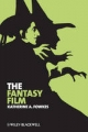 The Fantasy Film - Katherine A. Fowkes