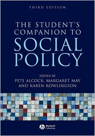 The Student's Companion to Social Policy - Pete Alcock (Editor), Margaret May (Editor), Karen Rowlingson (Editor)