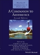 A Companion to Aesthetics - Stephen Davies; Kathleen Marie Higgins; Robert Hopkins; Robert Stecker