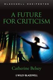 A Future for Criticism - Belsey, Catherine