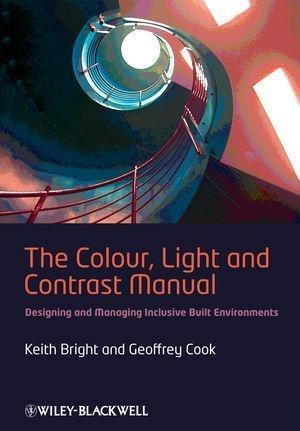 The Colour, Light and Contrast Manual - Keith Bright