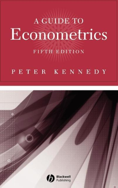 A GUIDE TO ECONOMETRICS als Buch von Kennedy - John Wiley & Sons
