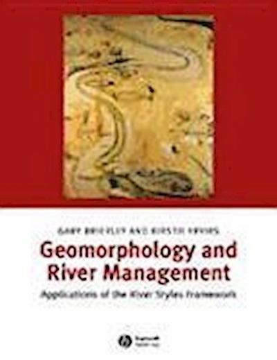 Geomorphology and River Management - Gary J. Brierley