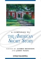 A Companion to the American Short Story - Alfred Bendixen; James Nagel