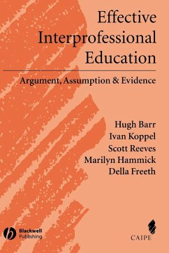 Effective Interprofessional Education: Argument, Assumption and Evidence - Barr, Hugh Koppel, Ivan Reeves, Scott