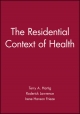 The Residential Context of Health - Terry A. Hartig; Roderick J. Lawrence