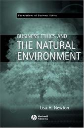 Business Ethics and the Natural Environment - Newton, Lisa H.