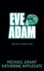 Eve & Adam - Katherine Applegate, Michael Grant
