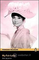 My fair lady. Con CD Audio - Lerner Alan J.