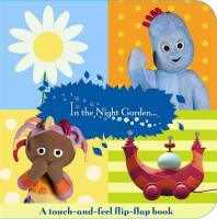 In the Night Garden: a Flip-flap Touch-and-feel Book