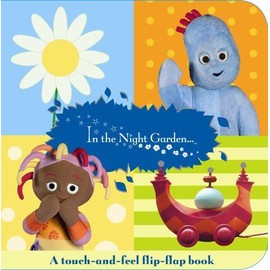 In The Night Garden: A Flip-flap touch-and-feel book - Bbc Books