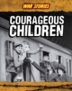 Courageous Children - Jane Bingham
