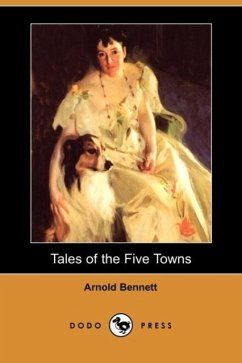 Tales of the Five Towns (Dodo Press) - Bennett, Arnold
