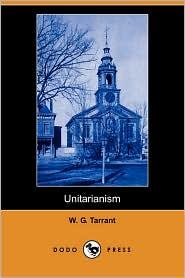 Unitarianism - W. G. Tarrant
