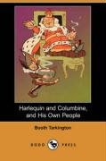 Harlequin and Columbine, and His Own People (Dodo Press)