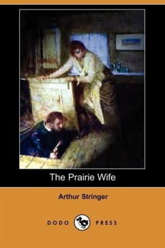 The Prairie Wife (Dodo Press) - Stringer, Arthur