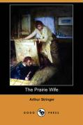 The Prairie Wife (Dodo Press)