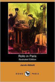 Rollo In Paris (Illustrated Edition) - Jacob Abbott