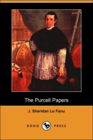 The Purcell Papers - J. Sheridan Le Fanu