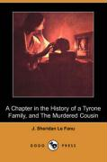 A Chapter in the History of a Tyrone Family, and the Murdered Cousin (Dodo Press)
