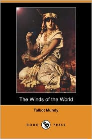 The Winds of the World - Talbot Mundy