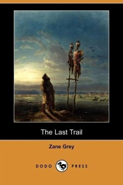 The Last Trail - Grey, Zane