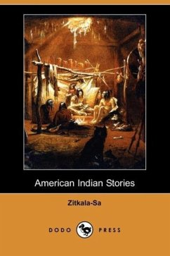 American Indian Stories (Dodo Press) - Zitkala-Sa