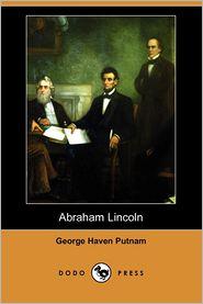 Abraham Lincoln (Dodo Press) - George Haven Putnam