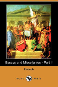 Essays And Miscellanies - Part Ii - Plutarch