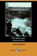 The River and I (Illustrated Edition) (Dodo Press)