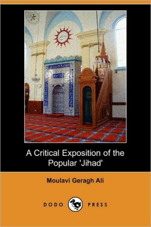 A Critical Exposition Of The Popular 'Jihad' - Moulavi Geragh Ali