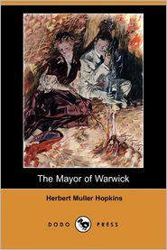 The Mayor Of Warwick - Herbert Muller Hopkins