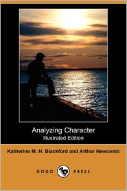 Analyzing Character (Illustrated Edition) - Katherine M. H. Blackford, Arthur Newcomb