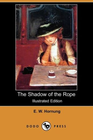 The Shadow Of The Rope (Illustrated Edition)