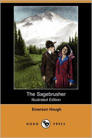 The Sagebrusher (Illustrated Edition) - Emerson Hough, J. Henry (Illustrator)