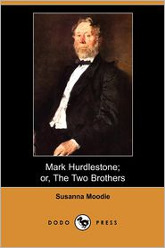 Mark Hurdlestone; Or, The Two Brothers