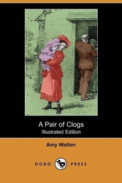 A Pair of Clogs (Illustrated Edition) (Dodo Press) - Walton, Amy