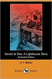 Saved At Sea - O. F. Walton