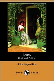 Sandy (Illustrated Edition) - Alice Hegan Rice