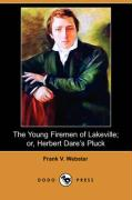 The Young Firemen of Lakeville; Or, Herbert Dare's Pluck (Dodo Press)