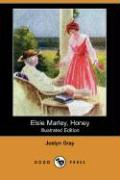 Elsie Marley, Honey (Illustrated Edition) (Dodo Press)