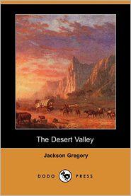 The Desert Valley - Jackson Gregory