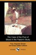 The Case of the Pool of Blood in the Pastor's Study (Dodo Press)