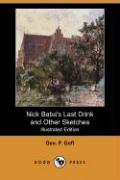 Nick Baba's Last Drink and Other Sketches (Illustrated Edition) (Dodo Press)